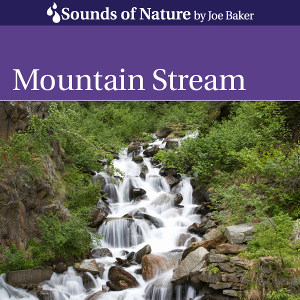 Nature Sounds by Joe Baker - Mountain Stream