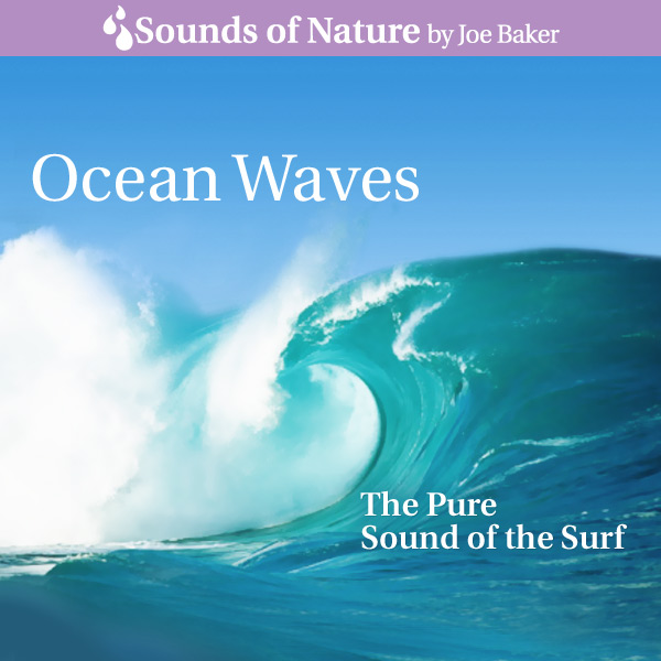 Nature Sounds by Joe Baker - Ocean Waves